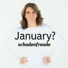 January is for Schadenfreude